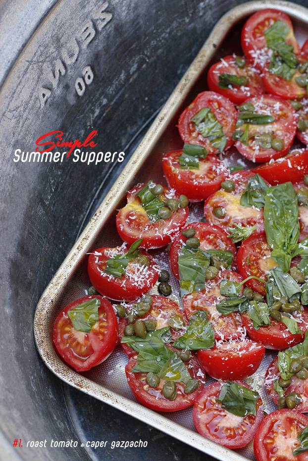 Simple summer suppers Roast Tomato Caper Gazpacho